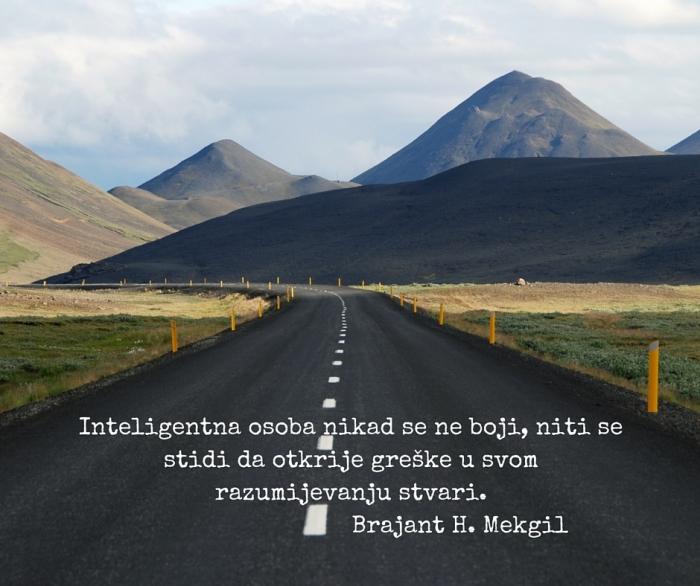 Inteligentna osoba nikad se ne boji, niti se stidi da otkrije greške u svom razumijevanju stvari